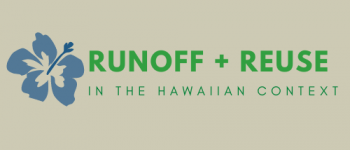 Runoff and Reuse in the Hawaiian Context